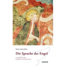 Die Sprache der Engel - Von Schutzengeln, Erzengeln und Engelsmusik