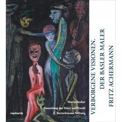 Verborgene Visionen - Der Basler Maler Fritz Achermann