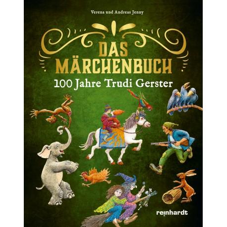 100 Jahre Trudi Gerster – Das Märchenbuch