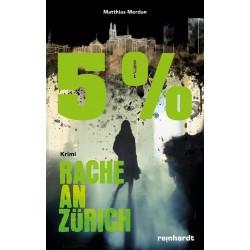 5 Prozent – Rache an Zürich