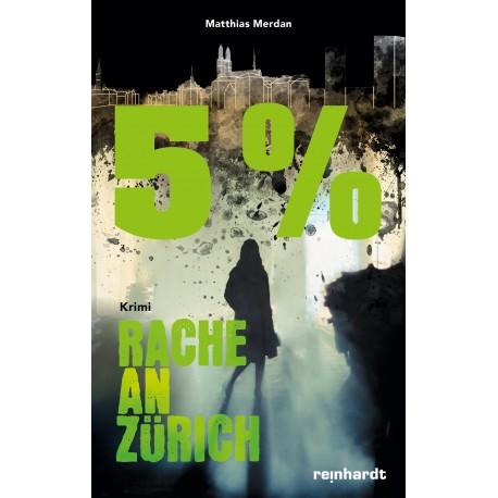 5 % – Rache an Zürich