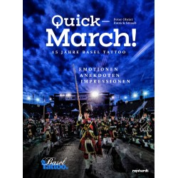 Quick-March! 15 Jahre Basel Tattoo – Emotionen, Anekdoten, Impressionen