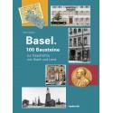 Basel – 100 Bausteine zur Geschichte von Stadt und Land