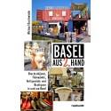 Basel aus 2. Hand – Brockenhäuser, Flohmärkte, Antiquariate und Boutiquen in und um Basel