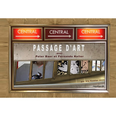 Passage d'Art – Pour Peter Baer et Fernando Keller