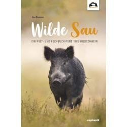 Wilde Sau – Ein Kult- und Kochbuch rund ums Wildschwein