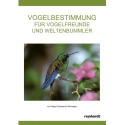 Vogelbestimmung für Vogelfreunde und Weltenbummler