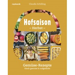 Hofsaison Herbst/Winter – 200 saisonale Rezepte – frisch geerntet & aufgetischt
