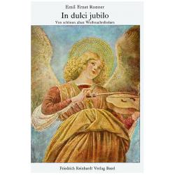 In dulci jubilo. Von schönen alten Weihnachtsliedern