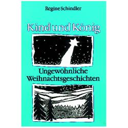 Kind und König. Ungewöhnliche Weihnachtsgeschichten