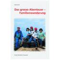 Das grosse Abenteuer – Familienwanderung