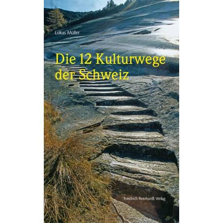 Die 12 Kulturwege der Schweiz