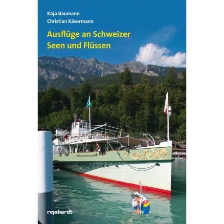 Ausflüge an Schweizer Seen und Flüssen