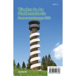 Wandern in der Nordwestschweiz. Sommerwanderungen 2012