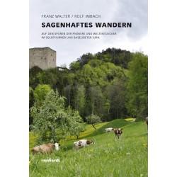 Sagenhaftes Wandern. Auf den Spuren der Pioniere und Weltendecker im Solothurner und Baselbieter Jura