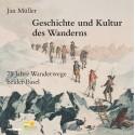 Geschichte und Kultur des Wanderns. 75 Jahre Wanderwege beider Basel