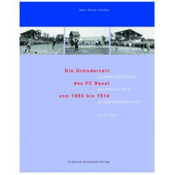 Die Gründerzeit des FC Basel 1893 bis 1914. Schweizer Beiträge zur Sportgeschichte 3/2001