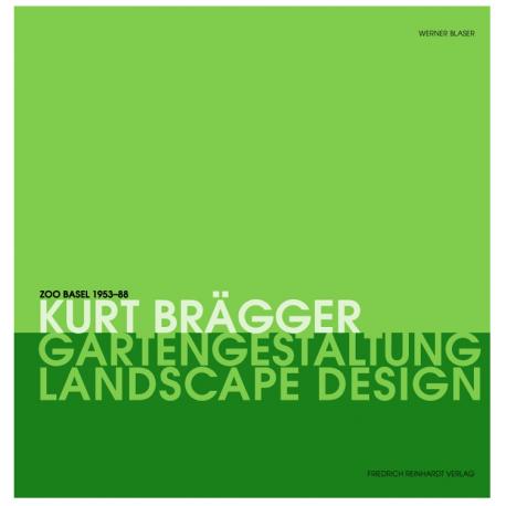 Kurt Brägger. Gartengestaltung – Landscape Design. Zoo Basel 1953–88