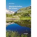 Moorlandschaften der Schweiz. 89 schönste Naturgebiete von nationaler Bedeutung