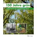 «150 Jahre grün». Jubiläumsbuch der Stadtgärtnerei Basel