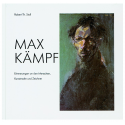 Max Kämpf. Erinnerungen an den Menschen, Kunstmaler und Zeichner