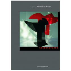 Sassocorvaro. Ruedi Pfirter – Arbeiten in Metall