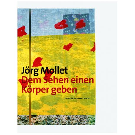 Jörg Molle. Dem Sehen einen Körper geben