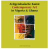 Zeitgenössische Kunst in Nigeria & Ghana. Contemporary Art in Nigeria & Ghana