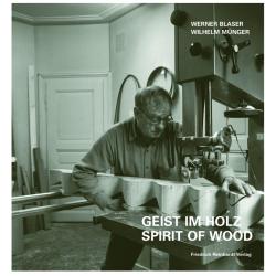 Geist im Holz. Spirit in Wood. Das Werk von Wilhelm Münger