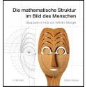 Die mathematische Struktur im Bild des Menschen. Skulpturen in Holz von Wilhelm Münger