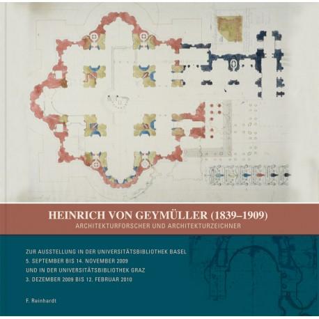Heinrich von Geymüller (1839-1909). Architekturforscher und Architekturzeichner