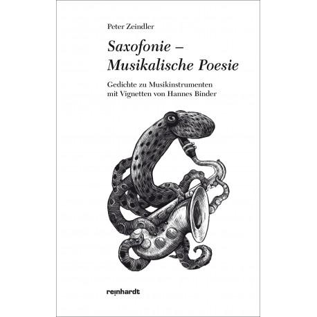 Saxofonie - Musikalische Poesie Gedichte zu Musikinstrumenten mit Vignetten von Hannes Binder