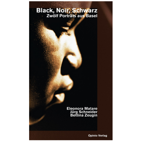 Black, Noir, Schwarz. Zwölf Porträts aus Basel