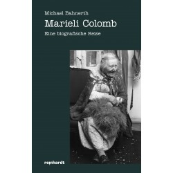 Marieli Colomb - Eine biografische Reise