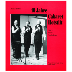 40 Jahre Cabaret Rotstift. Story, Texte, Anekdoten