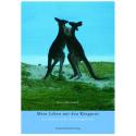 Mein Leben mit den Kängurus. Ein abenteuerlicher Forschungsbericht