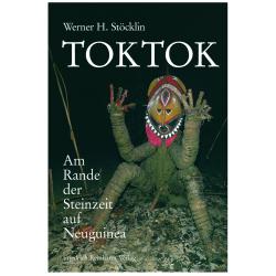 Toktok. Am Rande der Steinzeit auf Neuguinea