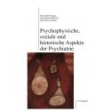 Psychophysische, soziale und historische Aspekte der Psychiatrie