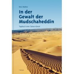 In der Gewalt der Mudschaheddin. Tagebuch einer Sahara-Geisel