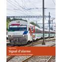 Signal d'alarme. Le réseau ferroviaire suisse en danger