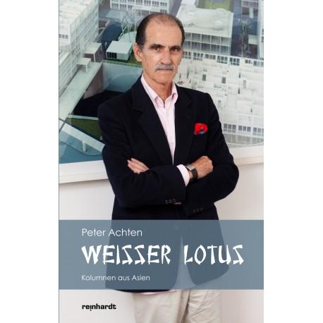 Weisser Lotus. Kolumnen aus Asien