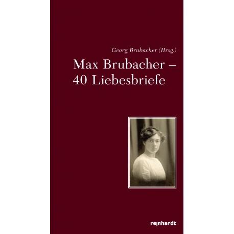 Max Brubacher – 40 Liebesbriefe