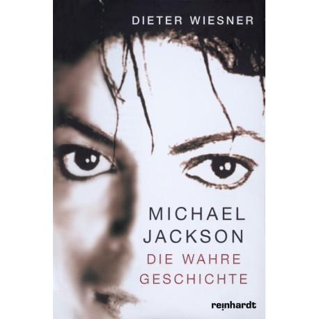 Michael Jackson. Die wahre Geschichte
