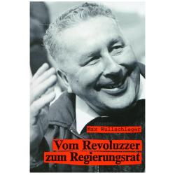 Vom Revoluzzer zum Regierungsrat. Zeuge einer bewegten Zeit