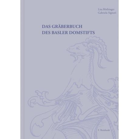 Das Gräberbuch des Basler Domstifts. Quellen und Forschungen zur Basler Geschichte