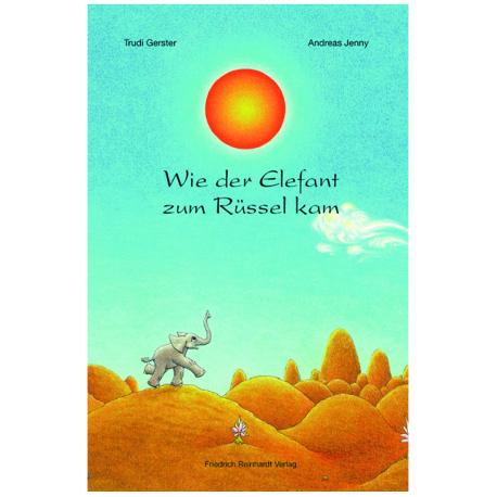Wie der Elefant zum Rüssel kam