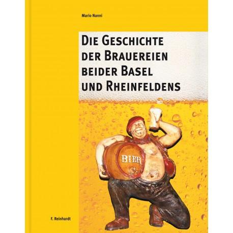 Die Geschichte der Brauereien beider Basel und Rheinfeldens
