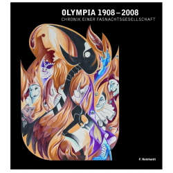Olympia 1908–2008. Chronik einer Fasnachtsgesellschaft