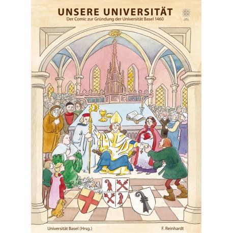Unsere Universität. Der Comic zur Gründung der Universität Basel 1460