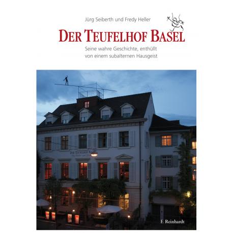 Der Teufelhof Basel. Seine wahre Geschichte, enthüllt von einem subalternen Hausgeist